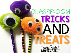 Tricks and Treats for your Classroom!