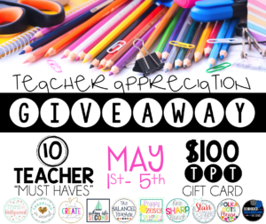 Teacher Appreciation Giveaway!