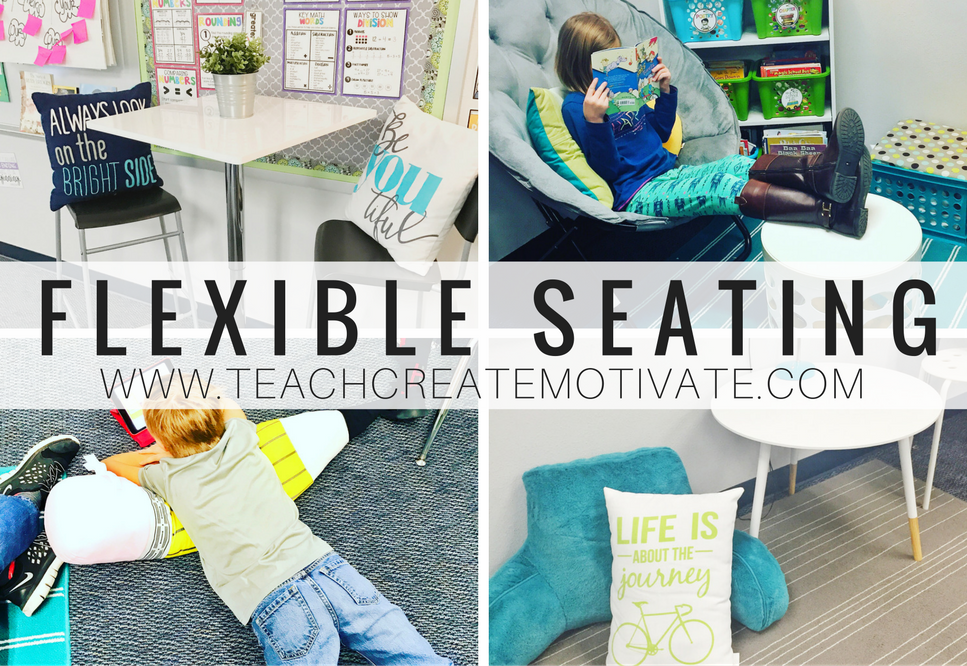 flexible seating in the classroom teach create motivate