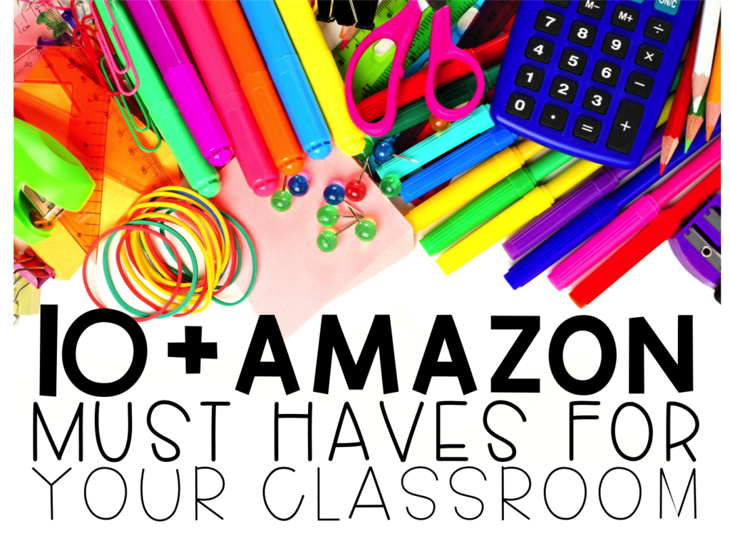 10 Amazon Must Haves For Your Classroom Teach Create Motivate