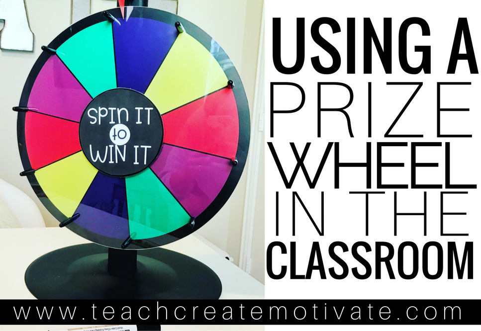Using a Prize Wheel in Your Classroom - Teach Create Motivate