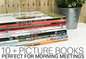 10 + Picture Books Perfect for Morning Meetings