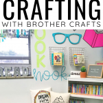 Teacher Crafting with Brother Crafts