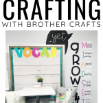 More Crafting with Brother Crafts