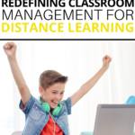 Redefining Classroom Management for Distance Learning