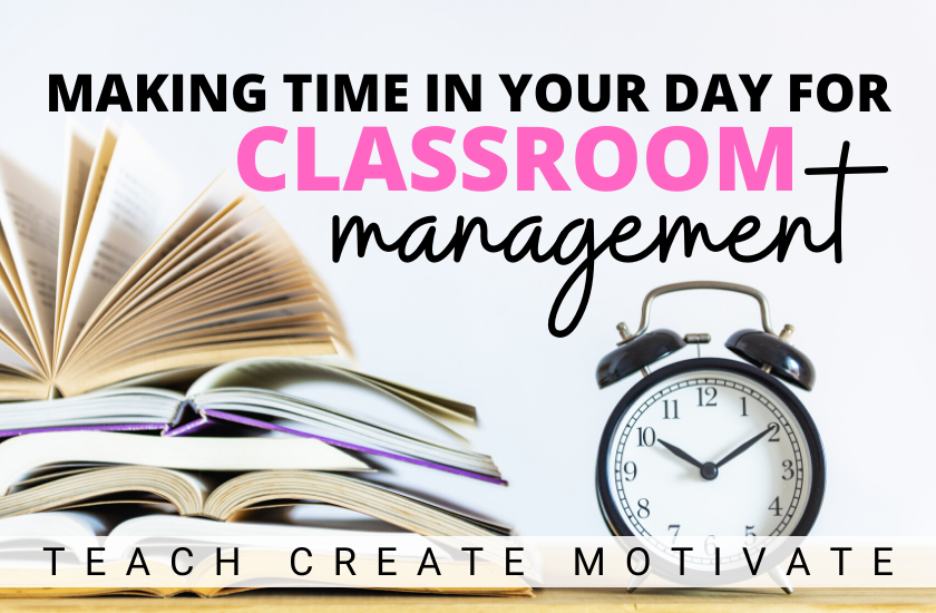 Making Time for Effective Classroom Management