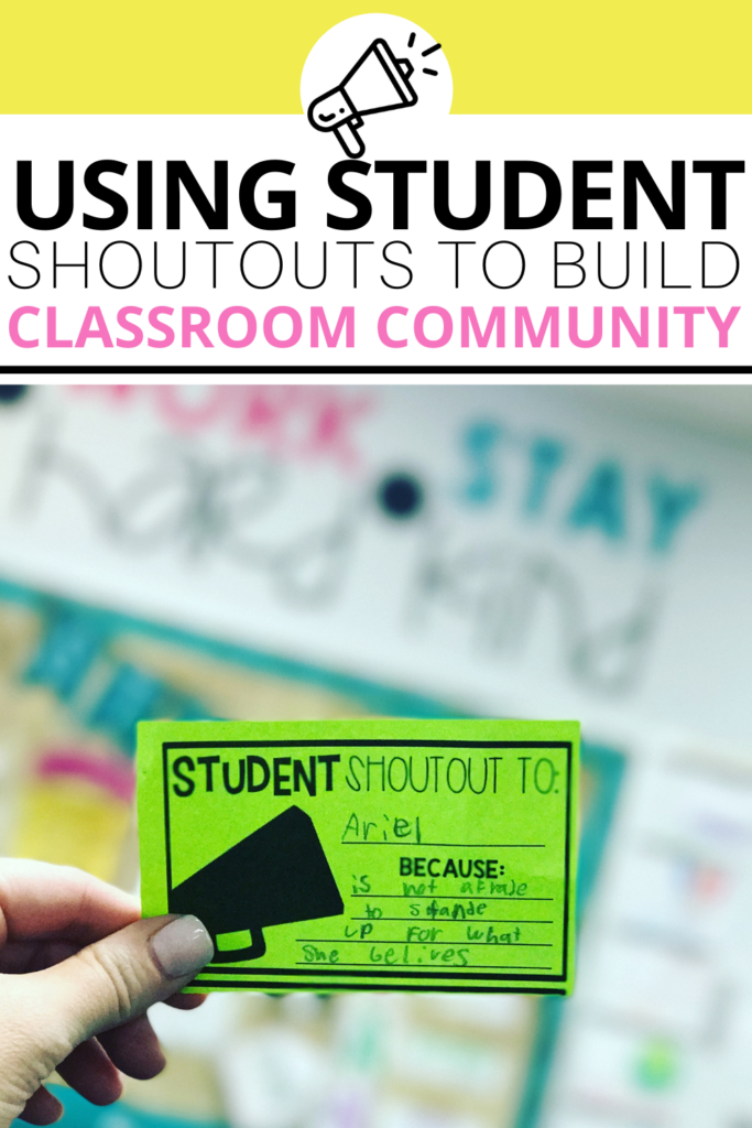 Student shoutouts are an effective and easy way to build your classroom community. Use these FREE printable slips or digital student shoutout slides to create a student led classroom community environment!