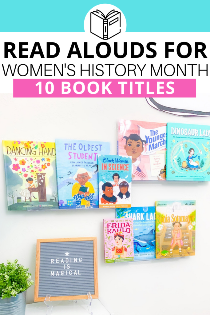 The best read alouds for celebrating influential women in history during the month of march! Check out these 10 books!